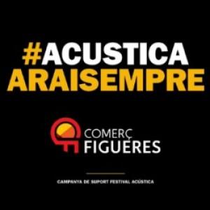Comerç Figueres amb l' #Acusticaaraisempre